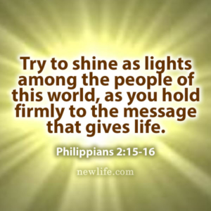 Try to shine as lights among the people of this world...