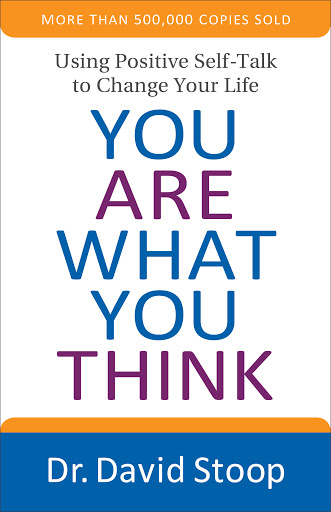 You Are What You Think by Dr. Dave Stoop