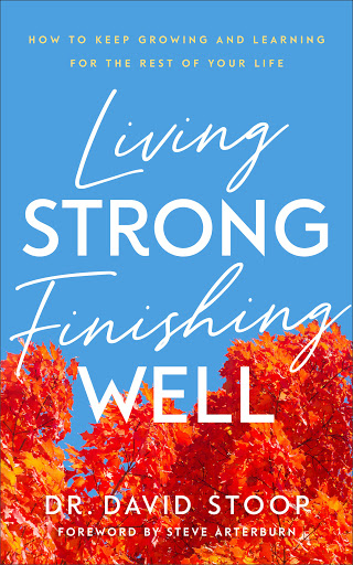 Living Strong Finishing Well by Dr. Dave Stoop