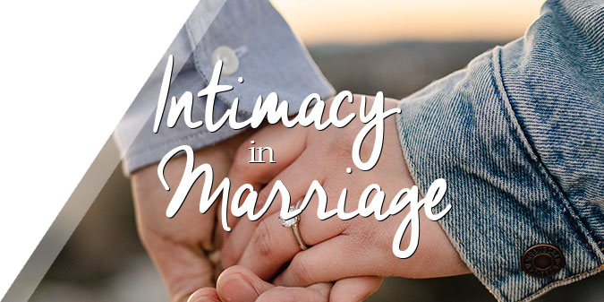 Intimacy in Marriage – Experiencing True Connection