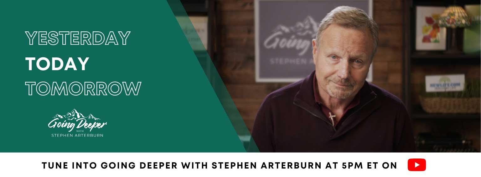 Going Deeper with Stephen Arterburn